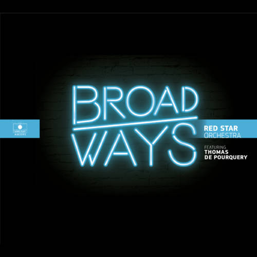 Jaquette de l'album «Broadways (feat. Thomas de Pourquery)»