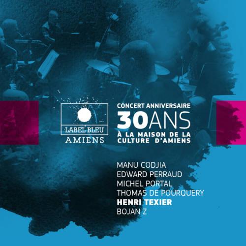 Jaquette de l'album «Concert anniversaire 30 ans de Label Bleu»